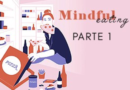 Mindful Eating: Parte I
